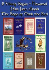 8 VIKING SAGAS + HAVAMAL plus free eBook - The Saga of Eirik the Red: 10 Viking and Norse Sagas - Action, Adventure and Romance in the Viking Way