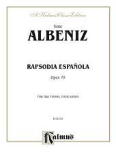 Rapsodia Española, Op. 70: Piano Duo (2 Pianos, 4 Hands)