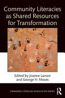 Community Literacies as Shared Resources for Transformation PDF