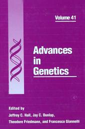 Advances in Genetics: Volume 41