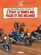 Les Mémoires d'un Motard - Tome 04: C'était le temps des filles et des bécanes
