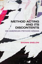 Method Acting and Its Discontents: On American Psycho-Drama