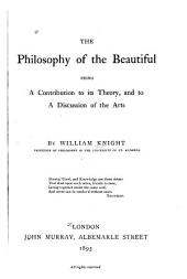 The Philosophy of the Beautiful: A contribution to its theory and to a discussion of the arts