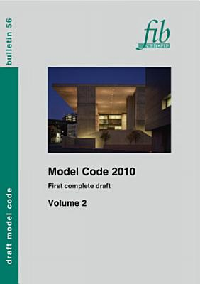 Model Code 2010   First complete draft   Volume 2
