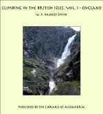 Climbing in The British Isles. Vol. 1 - England