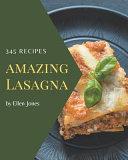 345 Amazing Lasagna Recipes PDF