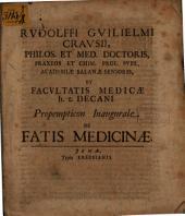 Rudolffi Guilielmi Crausii, ... ¬Propempt. ¬inaug. de fatis medicinae
