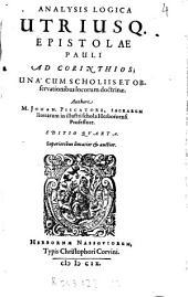 Analysis logica Utriusq. Epistolae Pauli ad Corinthios: una cum scholiis et observationibus locorum doctrinae