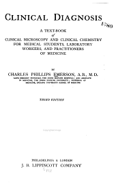 Clinical Diagnosis: A Text-book of Clinical Microscopy and Clinical Chemistry for Medical Students, Laboratory Workers, and Practitioners of Medicine