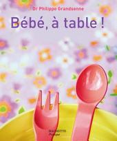 Bébé, à table !