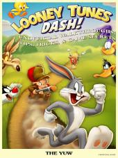 Looney Tunes Dash! Unofficial Walkthroughs, Tips, Tricks, & Game Secrets