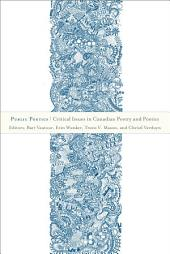 Public Poetics: Critical Issues in Canadian Poetry and Poetics