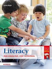Literacy: Kinder entdecken Buch-, Erzähl- und Schriftkultur