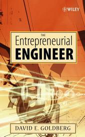 The Entrepreneurial Engineer: Personal, Interpersonal, and Organizational Skills for Engineers in a World of Opportunity