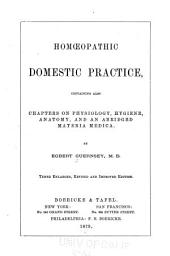 Homœopathic Domestic Practice: Containing Also Chapters on Physiology, Hygiene, Anatomy, and an Abridged Materia Medica