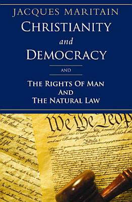 Christianity and Democracy  the Rights of Man and Natural Law PDF