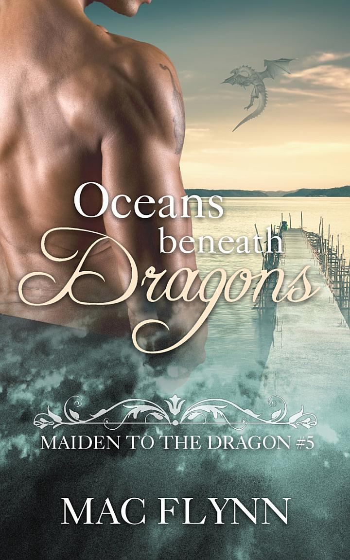 Oceans Beneath Dragons: Maiden to the Dragon #5 (Alpha Dragon Shifter Romance)