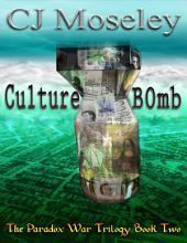 Cu1ture B0mb: The Paradox War: Book 2
