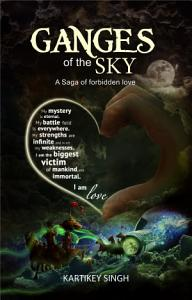 Ganges Of The Sky …A saga of forbidden love