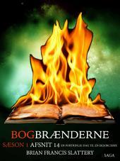 Bogbrænderne: En fortrinlig dag til en eksorcisme 14: Bind 14