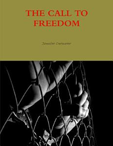 The Call to Freedom Book