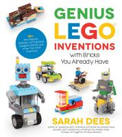 Genius LEGO Inventions with Bricks You Already Have PDF