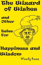 The Wizard of Wishes: And Other Tales for Happiness and Wisdom