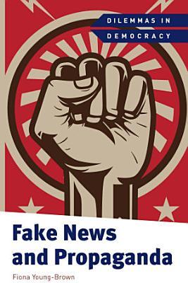 Fake News and Propaganda