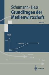 Grundfragen der Medienwirtschaft: Eine betriebswirtschaftliche Einführung, Ausgabe 2