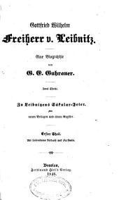 Gottfried Wilhelm Freiherr von Leibniz: eine Biographie : 1646-1846, Band 1