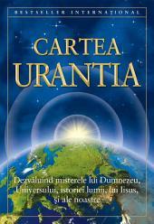 Cartea Urantia: Dezvaluind misterele lui Dumnezeu, Universului, istoriei lumii, lui Iisus, si ale noastre