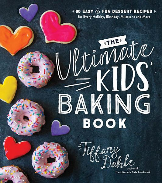 Download The Ultimate Kids    Baking Book Book