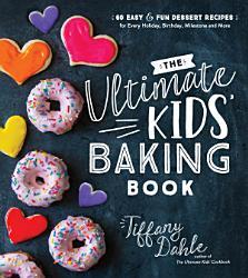 The Ultimate Kids Baking Book Book PDF