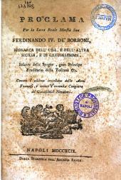 Proclama per la sacra reale maesta sua Ferdinando 4. de' Borboni, ... contro l'ultima invasione delle armi francesi, e contro l'orrenda congiura de' giacobinici novatori. [Eumelo conte Fenicio]