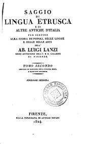 Saggio di lingua etrusca e di altre antiche d'Italia per servire alla storia de'popoli, delle lingue e delle belle arti, 2