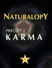 Naturalopy Precept 2: Karma