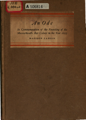 An Ode Read August 15, 1907, at the Dedication of the Monument Erected at Gloucester, Massachusetts, in Commemoration of the Founding of the Massachusetts Bay Colony in the Year Sixteen Hundred and Twenty-three