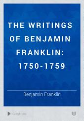 The Writings of Benjamin Franklin: Volume 3