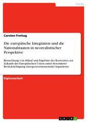 Die europäische Integration und die Nationalstaaten in neorealistischer Perspektive: Betrachtung von Ablauf und Ergebnis des Konventes zur Zukunft der Europäischen Union unter besonderer Berücksichtigung intergouvernementaler Argumente