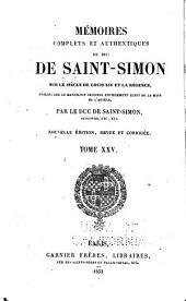 Mémoires complets et authentiques du duc de Saint-Simon sur le siècle de Louis XIV et la régence: Volumes25à26
