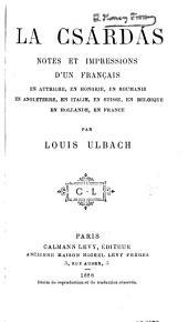 La Csárdás: notes et impressions d'un Français en Autriche, en Hongrie, en Roumanie, en Angleterre, en Italie, en Suisse, en Belgique, en Hollande, en France