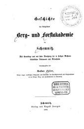 Geschichte der königlichen Berg- und Forstakademie in Schemnitz: auf Grundlage und mit steter Benützung der in hiesigen Archiven befindlichen Dokumente und Actenstücke herausgegeben