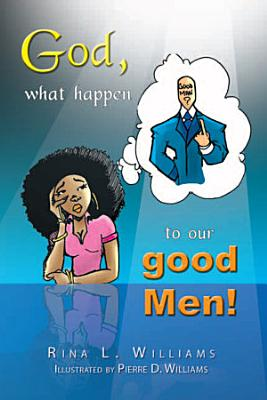 God  what happen to our good Men