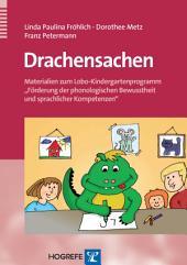 """Drachensachen: Materialien zum Lobo-Kindergartenprogramm """"Förderung der phonologischen Bewusstheit und sprachlicher Kompetenzen"""""""