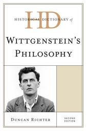 Historical Dictionary of Wittgenstein's Philosophy: Edition 2