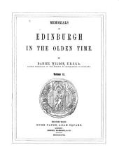 Memorials of Edinburgh in the Olden Time: Volume 2