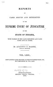 Reports of Cases Argued and Determined in the Supreme Court of Judicature of the State of Indiana: Volume 63