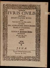 Selectiorum iuris civilis quaestionum disputatio ..: Disp. XVIII.
