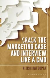 Crack the Marketing Case and Interview like a CMO