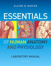 Essentials of Human Anatomy & Physiology Laboratory Manual: Edition 5